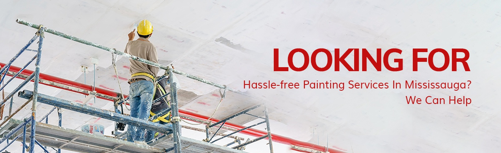 Looking For Hassle-free Painting Services In Mississauga