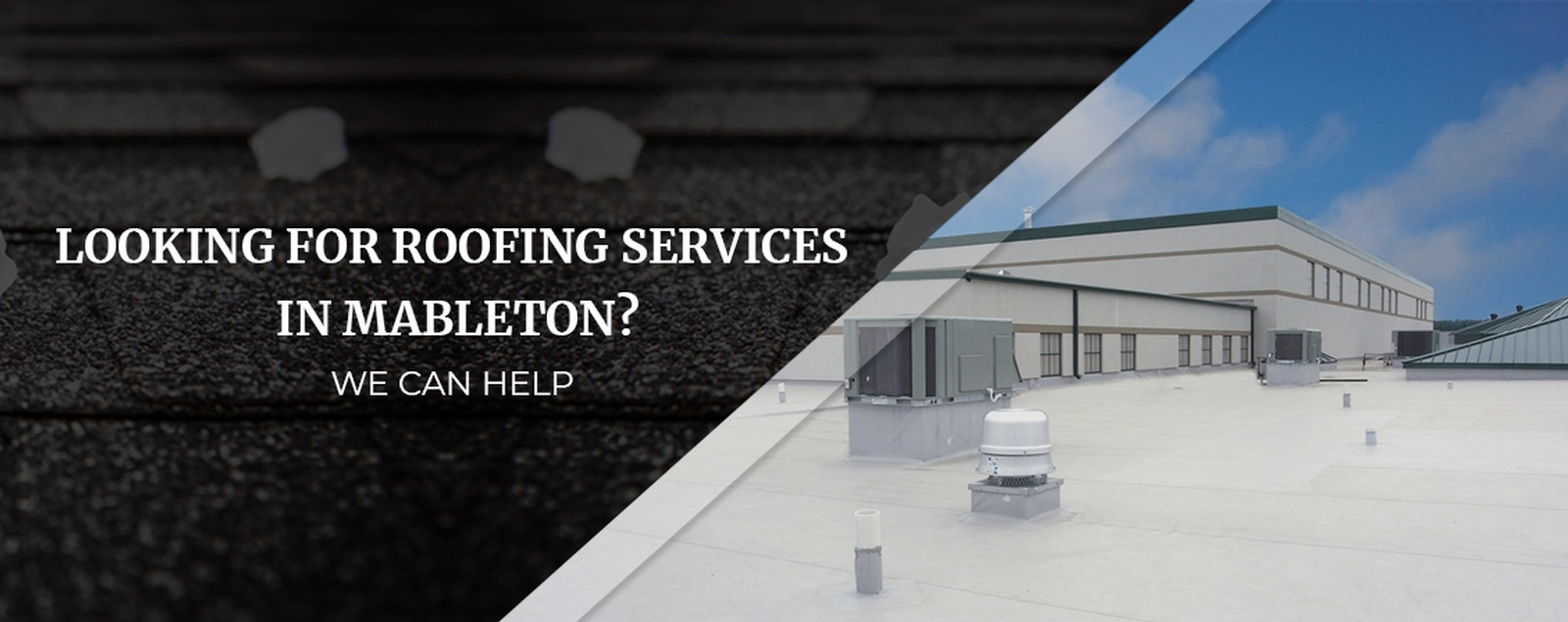 Looking For Roofing Services In Mableton  We Can Help