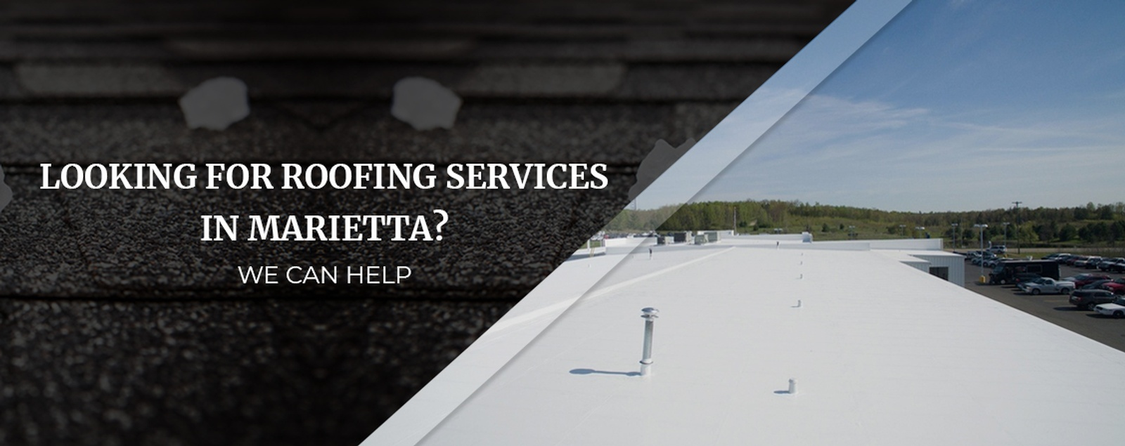 Looking For Roofing Services In Marietta  We Can Help
