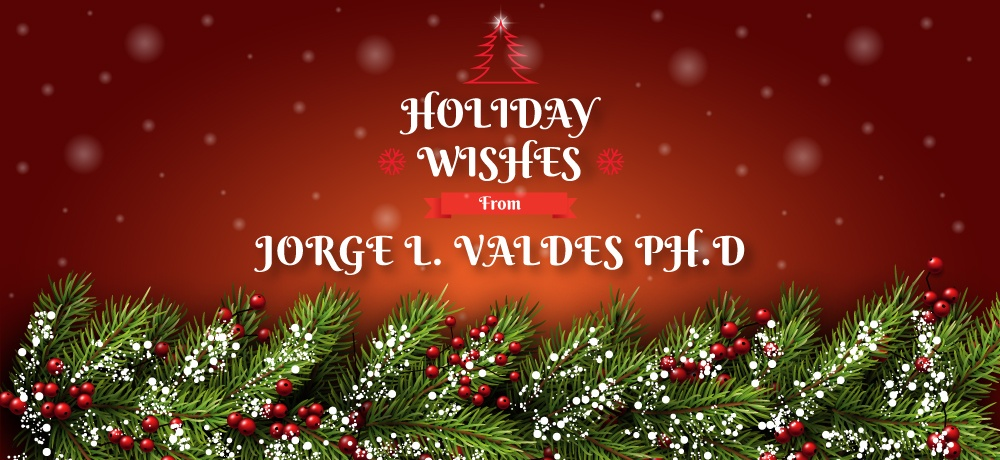 JORGE-L.-VALDES-PH.D---Month-Holiday-2019-Blog---Blog-Banner.jpg
