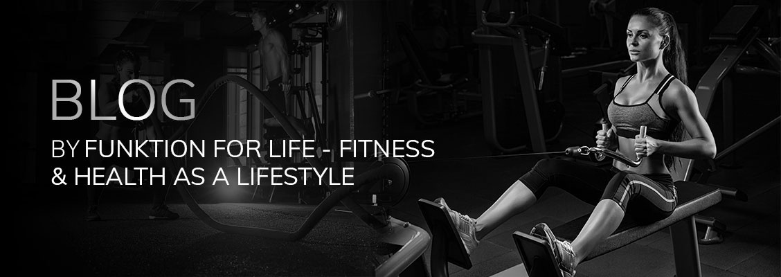 Blog by Funktion For Life - Fitness and Health as a Lifestyle