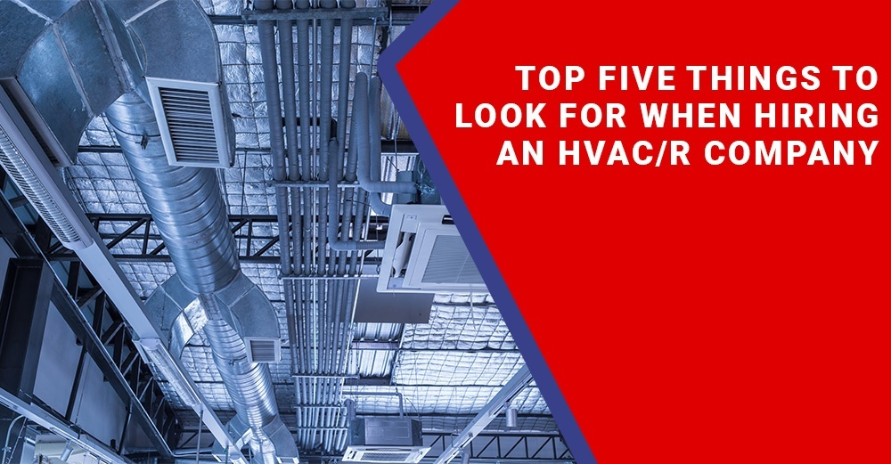 Top Five Things to Look for when Hiring an HVAC Company