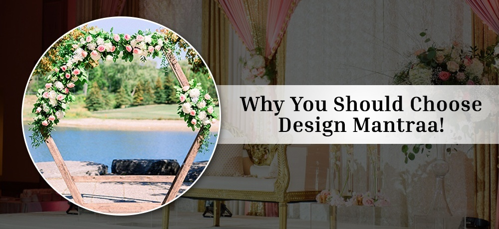Why You Should Choose Design Mantraa - Decor and Florals