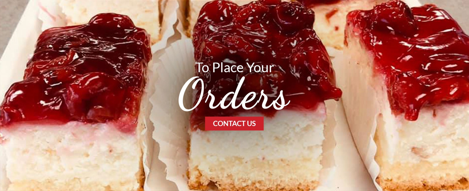 To Place Your Orders for Cakes and Pastries - Contact Us at The Brick Oven Bakery in Burlington ON