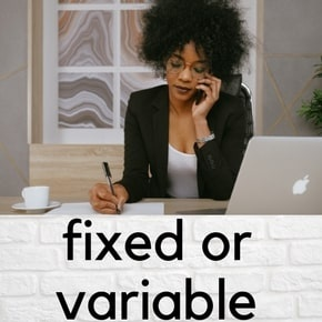 fixed or variable