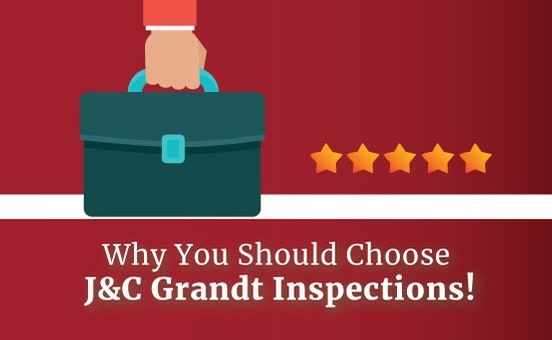 Why You Should Choose J and C Grandt Inspections