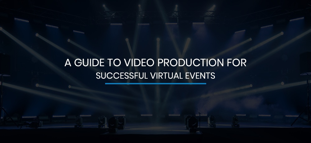 A Guide to Video Production for Successful Virtual Events.jpg