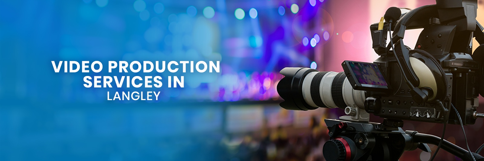 Video Production Services In Langley