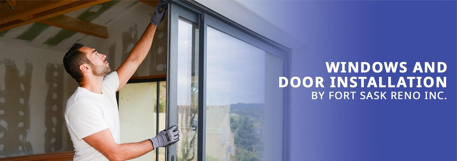 Fort Sask Reno - Windows and Door Installation