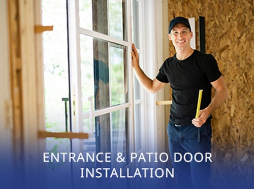 ENTRANCE & PATIO DOOR INSTALLATION
