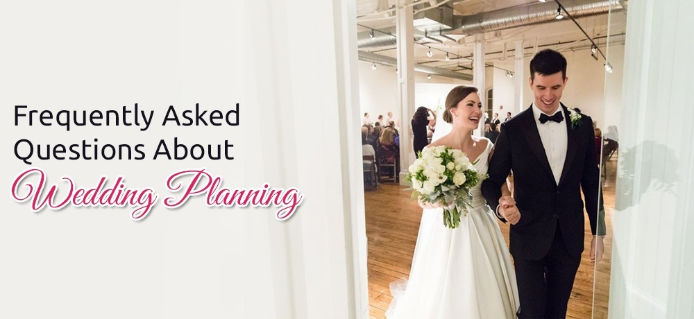 Frequently Asked Questions About Wedding Planning.