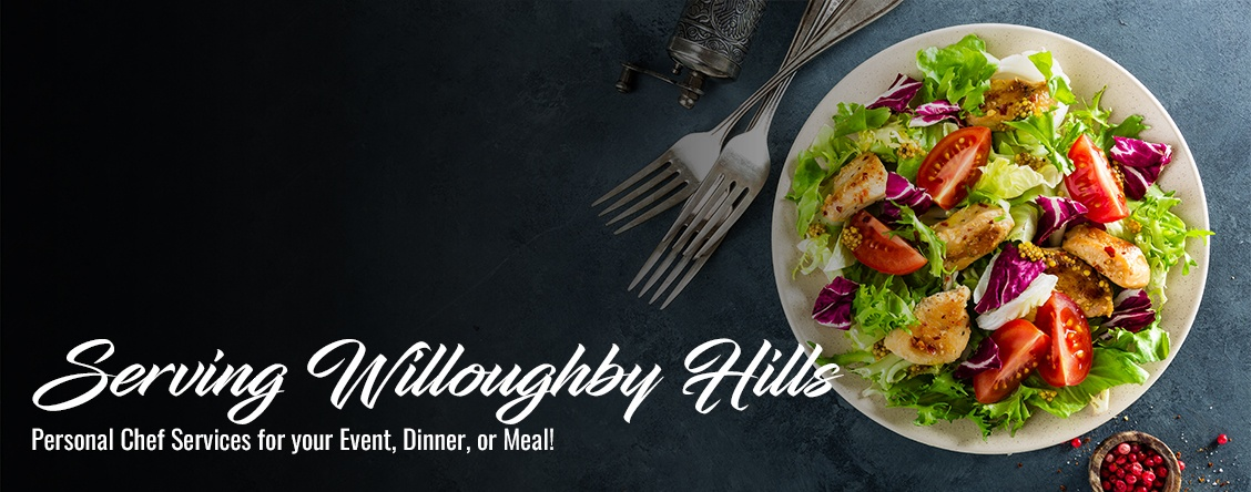Serving Willoughby Hills  Personal Chef Services for your Event, Dinner, or Meal!