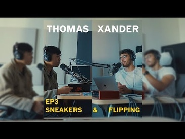 SNEAKERS & FLIPPING - PODCAST
