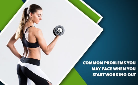 Common Problems You May Face When You Start Working Out
