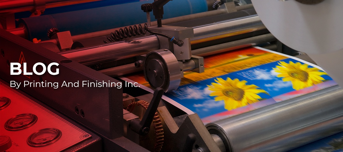 Blog by Printing And Finishing Inc.