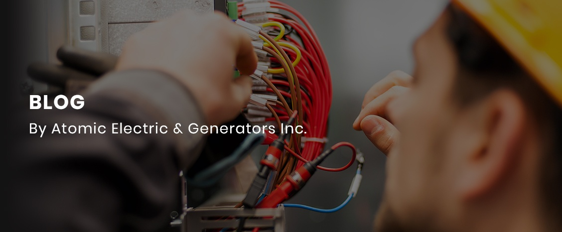 Blog by Atomic Electric & Generators Inc.