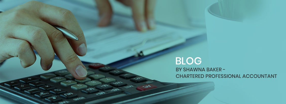 Blog by Shawna Baker - Chartered Professional Accountant