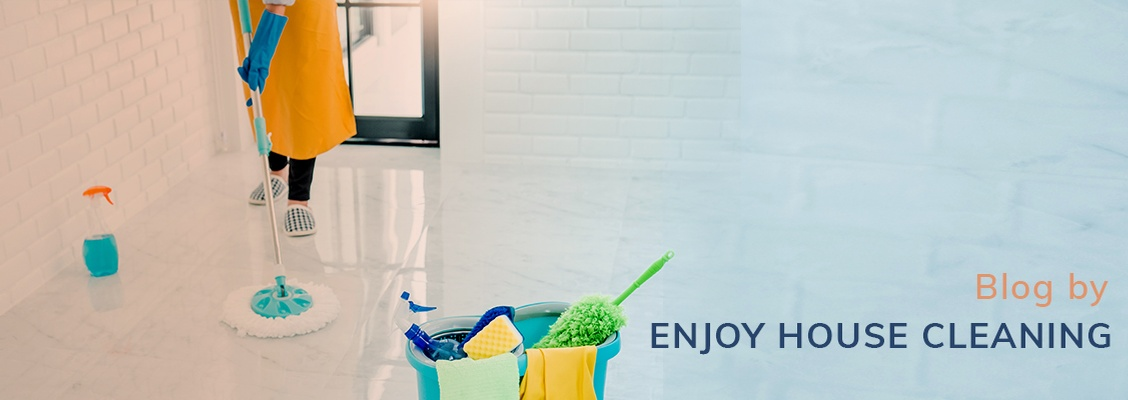 Blog by ENJOY HOUSE CLEANING