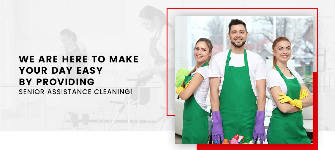 We Are Here To Make Your Day Easy By Providing Senior Assistance Cleaning!