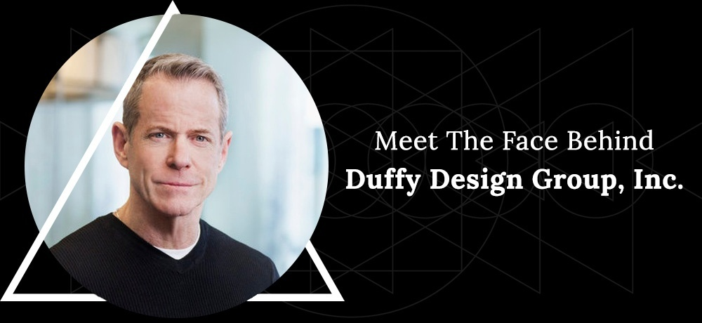 Meet the Face Behind Duffy Design Group, Inc.