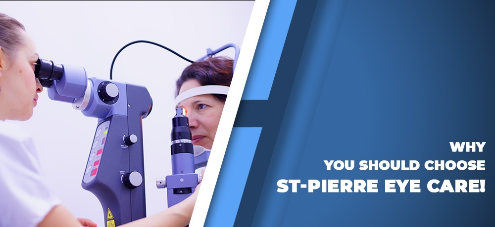 Why You Should Choose St-Pierre Eye Care