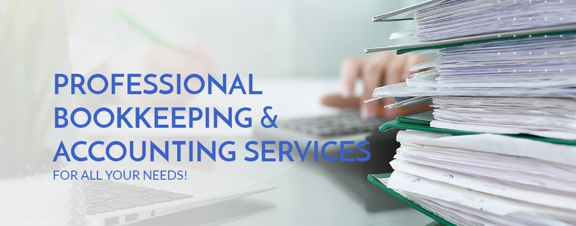 Professional Bookkeeping & Accounting Services For All Your Needs!
