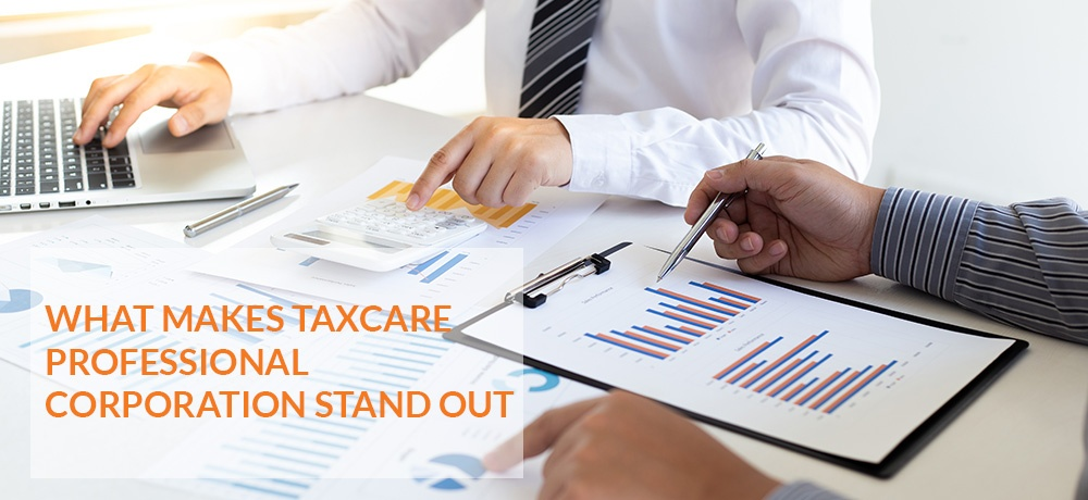What Makes TAXCARE Professional Corporation Stand Out