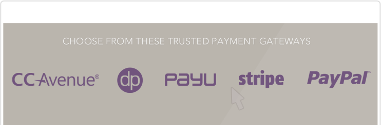 Choose from CCAvenue, PayU, PayUPaisa, Stripe, DirecPay, Paypal payment gateways